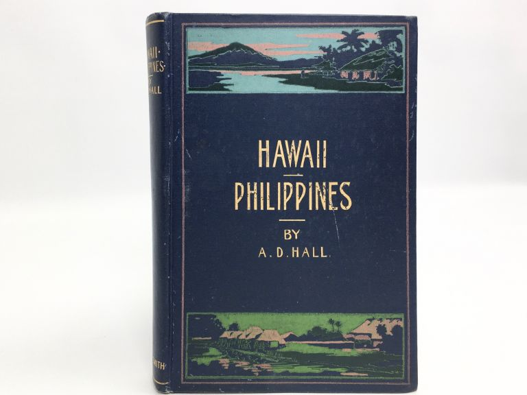 The Phillippines and Hawaii. A. D. Hall.