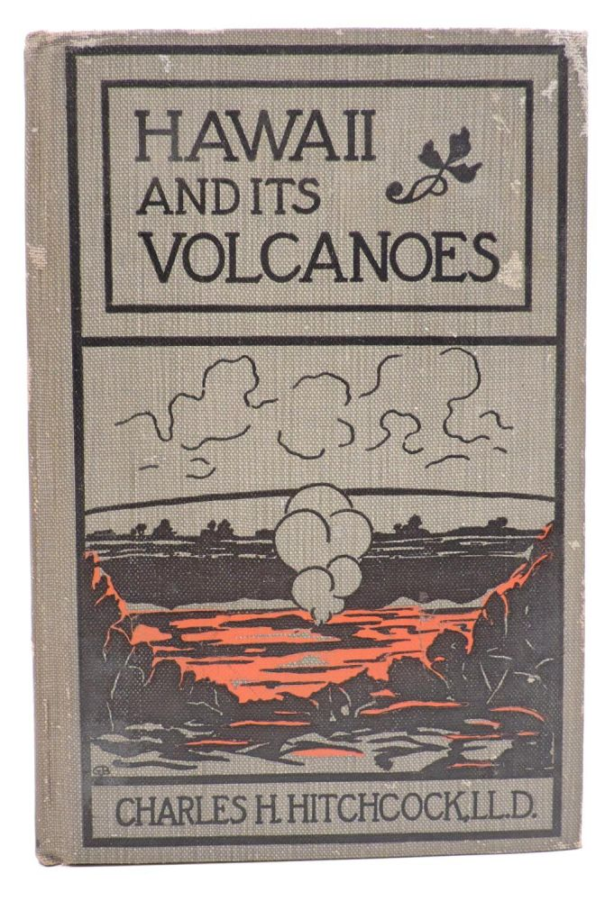 Hawaii and Its Volcanoes. Charles Hitchock.
