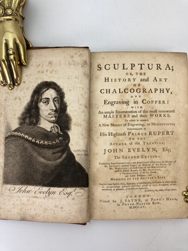 Sculptura; ; or, the History and Art of Chalcography and Engraving in Copper: With an Ample Enumeration of the Most Renowned Masters and Their Works, to which is Annexed, a New Manner of Engraving, or Mezzotinto, Communicated by His Highness Prince Rupert to the Author of this Treatise. John Evelyn.