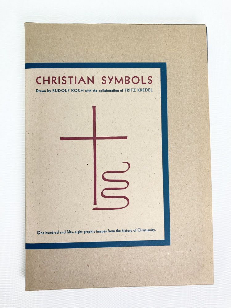Christian Symbols; One hundred and Fifty-Eight Graphic Imagesd from the History of Christianity. Rudolf Koch, Fritz Kredel.
