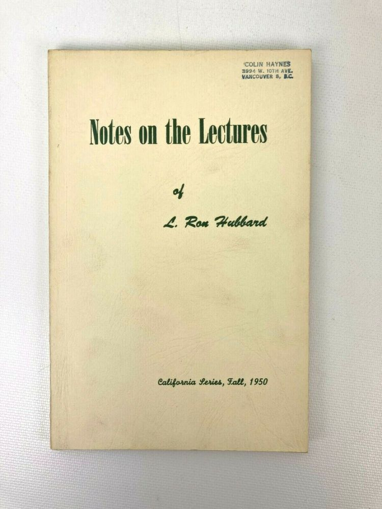 Notes on the Lectures of L. Ron Hubbard. L. Ron Hubbard.