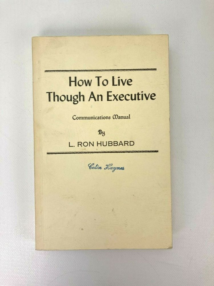How to Live Though an Executive. L. Ron Hubbard.