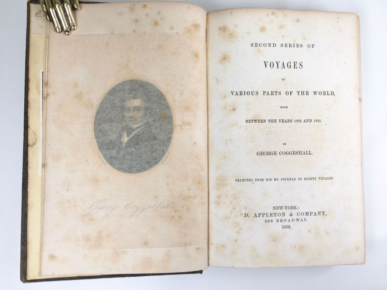 Voyages to Various Parts of the World Made Between the Years 1802 - 1841. George Coggeshall.