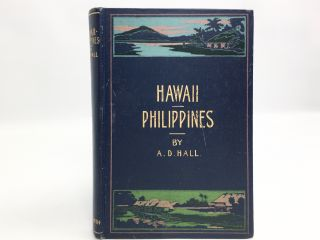 The Phillippines and Hawaii. A. D. Hall