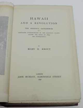 Hawaii and a Revolution; The Personal Experiences of a Newspaper Correspondent in The Sandwich Islands During the Crisis Of 1893 And Subsequently.