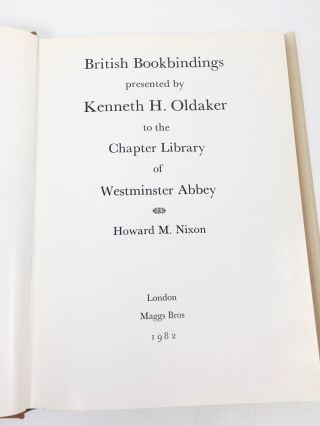 British Bookbindings Presented by Kennth H. Oldaker to the Chapter Library of Westminster Abbey
