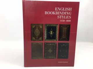 English Bookbinding Styles (1450 - 1800). David Pearson