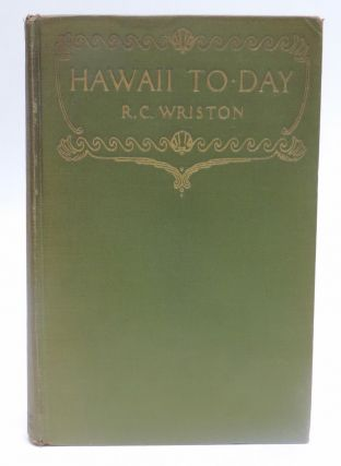 Hawaii To-Day. Lieut. R. C. Wriston