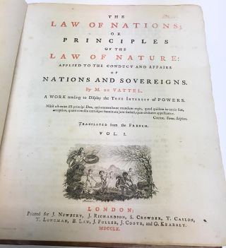 The Laws of Nations; or Principals of the Law of Nature Applied to the Conduct and Affairs of Nations and Sovereigns