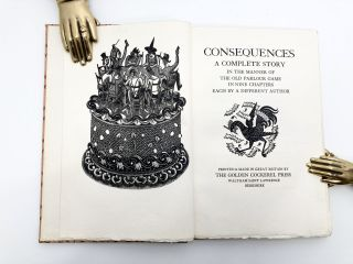 Consequences; A Complete Story, in the Manner of the Old Parlous Game, In Nine Chapters Each by a Different Author